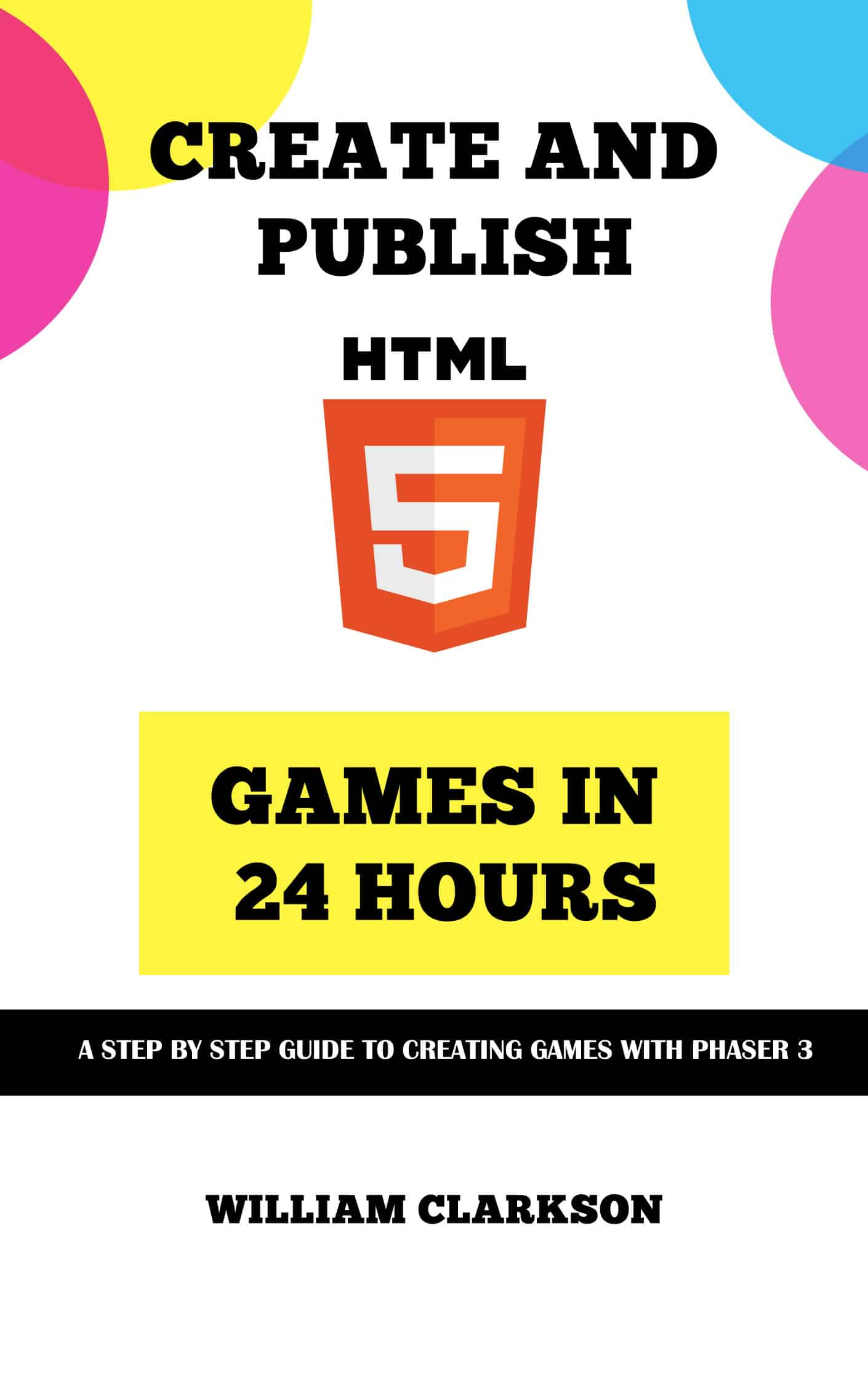 Create and Publish HTML5 Games in 24 Hours